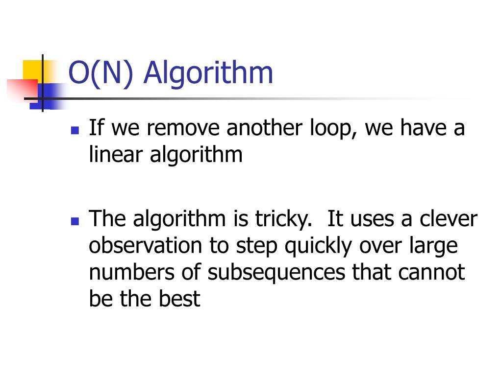 O(N) Algorithm