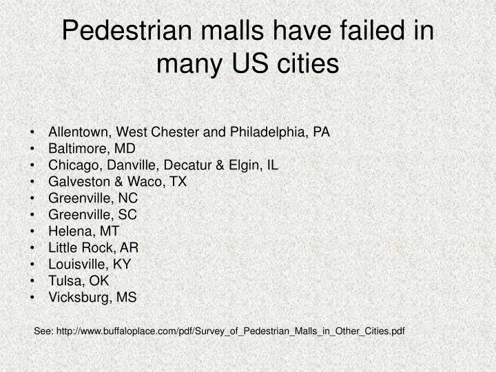 Pedestrian malls have failed in many US cities