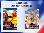 road trip random ramblings