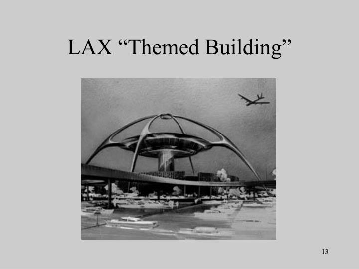 """LAX """"Themed Building"""""""