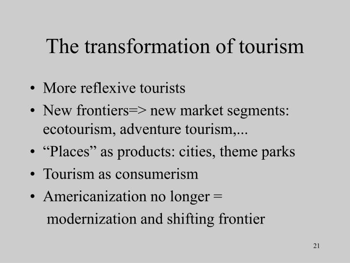 The transformation of tourism
