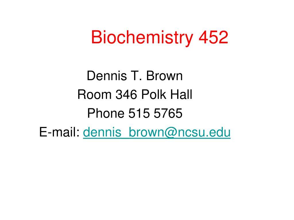 dennis t brown room 346 polk hall phone 515 5765 e mail dennis brown@ncsu edu l.