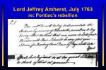 lord jeffrey amherst july 1763 re pontiac s rebellion