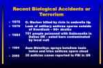 recent biological accidents or terrorism