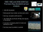 1990 1992 and 2006 2008 san francisco bay shorebird census analysis