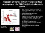projecting change in san francisco bay development of a suntans hydrodynamic model