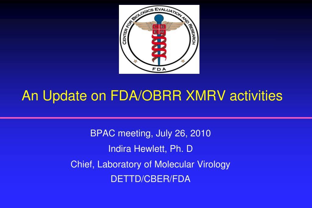 an update on fda obrr xmrv activities l.