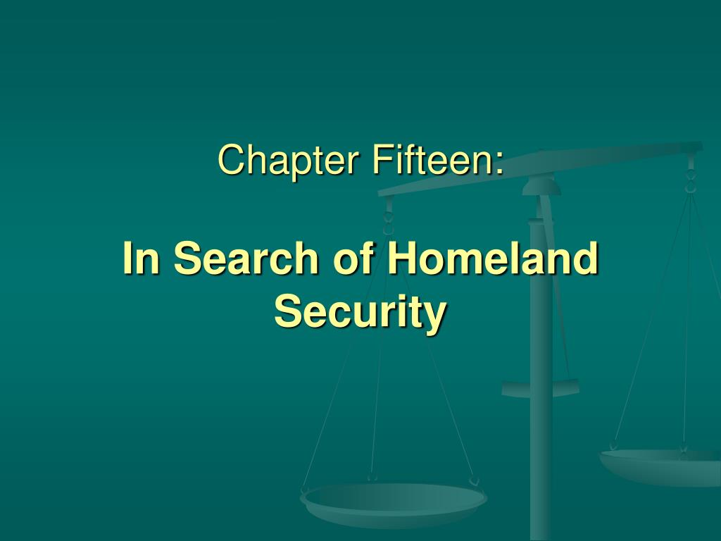 chapter fifteen in search of homeland security l.