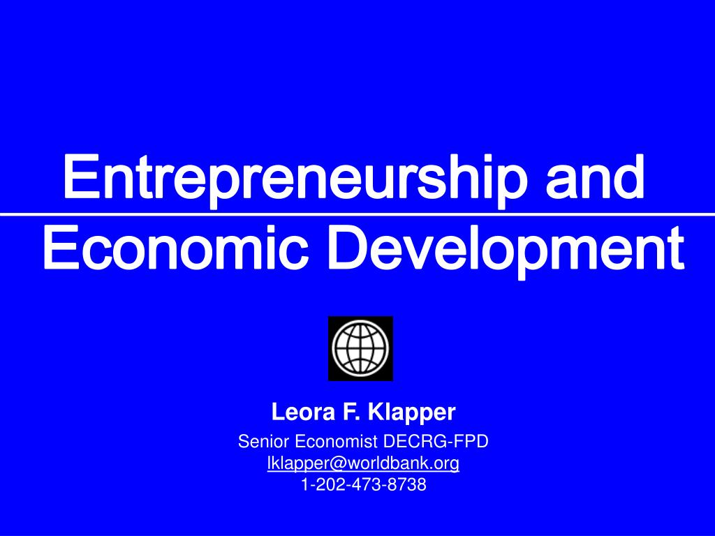 entrepreneurship and economic development The definition of entrepreneurship has been debated among scholars, educators, researchers, and policy makers since the concept was first established in the early 1700¶s the term ³entrepreneurship´ comes from the french verb ³entreprendre´ and the german word ³unternehmen´, both means to.