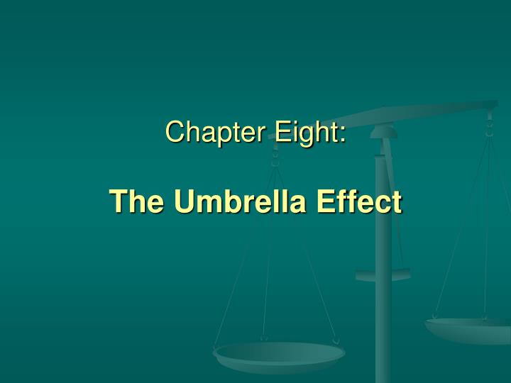 Chapter eight the umbrella effect