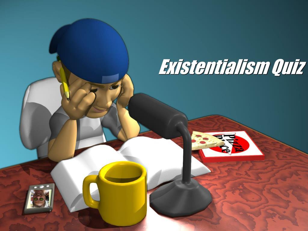 existentialism quiz l.