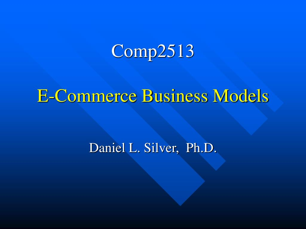 comp2513 e commerce business models l.