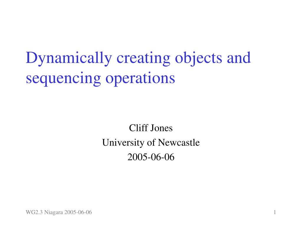 dynamically creating objects and sequencing operations l.