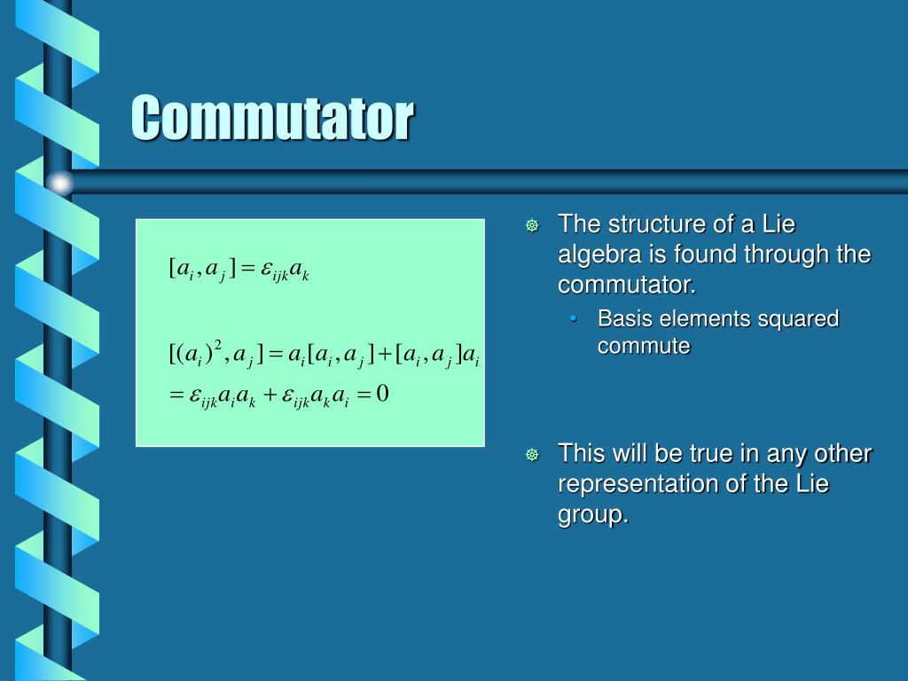 The structure of a Lie algebra is found through the commutator.