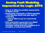analog fault modeling impractical for logic atpg