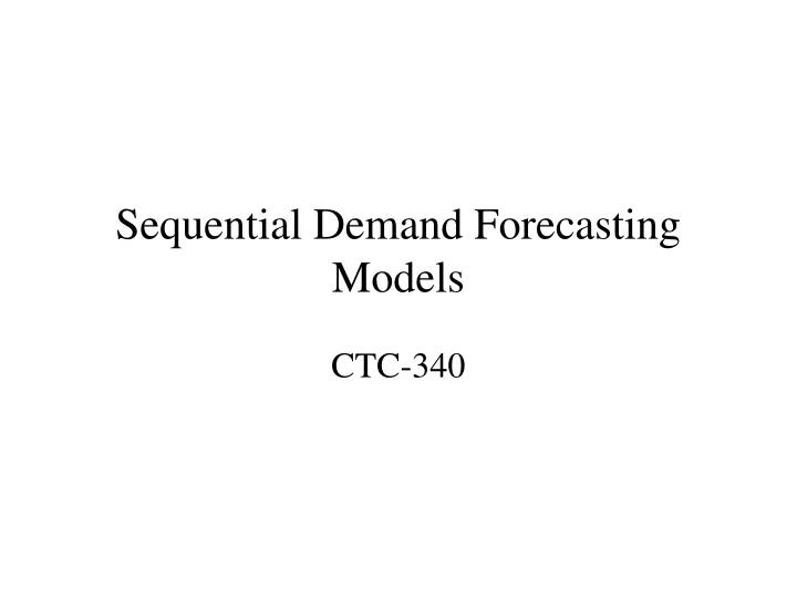 Sequential demand forecasting models