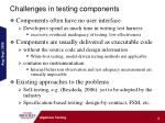 challenges in testing components