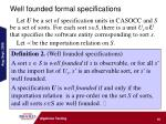 well founded formal specifications