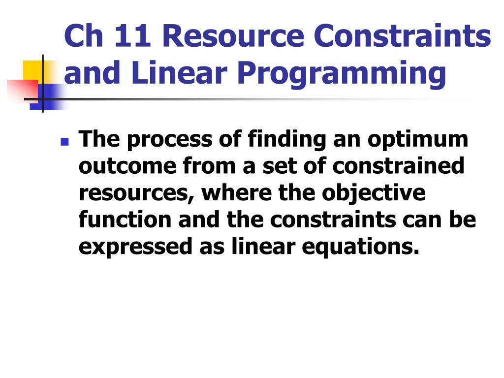 ch 11 resource constraints and linear programming l.