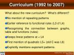 curriculum 1992 to 2007
