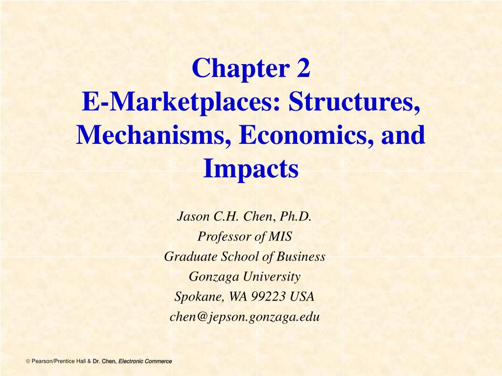 chapter 2 e marketplaces structures mechanisms economics and impacts l.