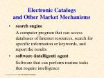 electronic catalogs and other market mechanisms32
