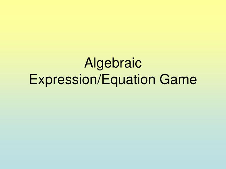 algebraic expression equation game n.