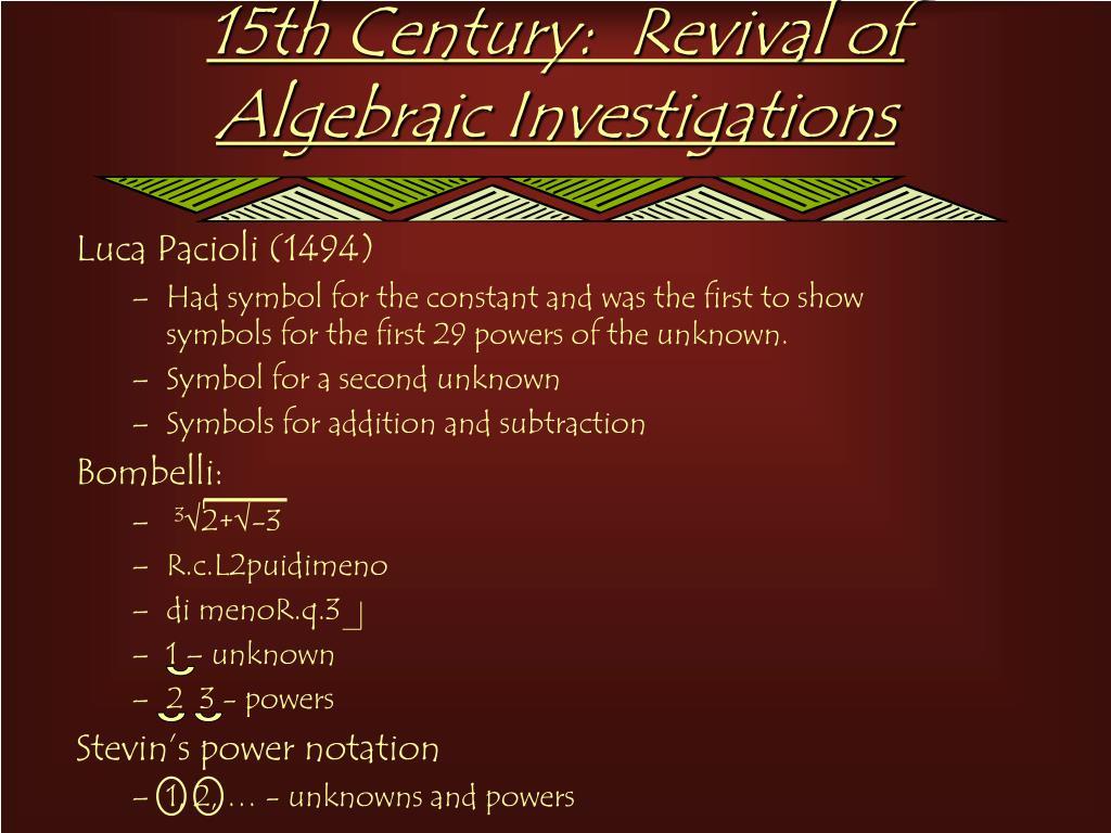 15th Century:  Revival of Algebraic Investigations
