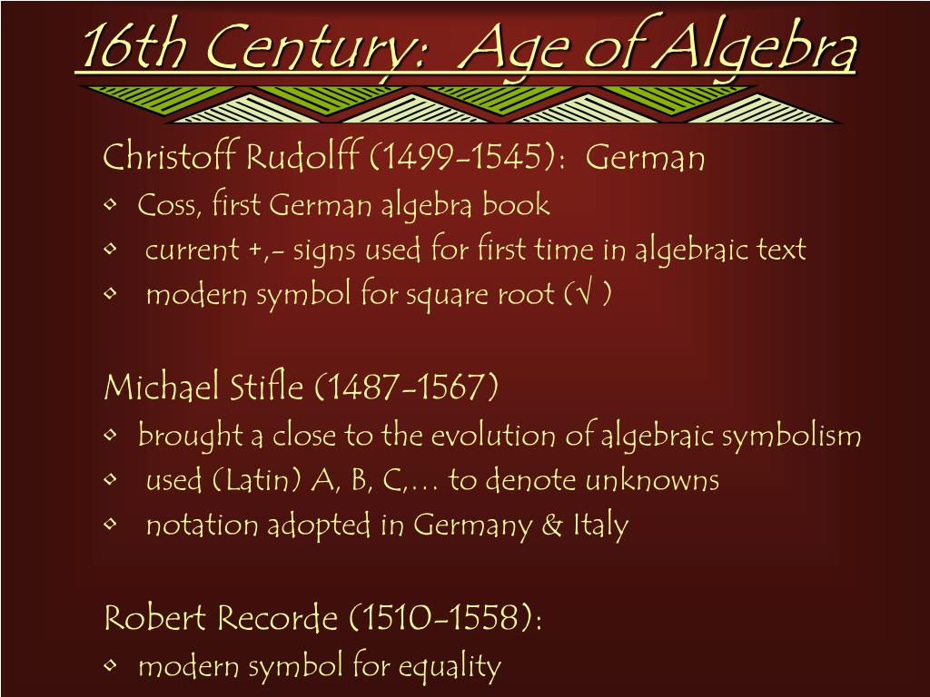 16th Century:  Age of Algebra