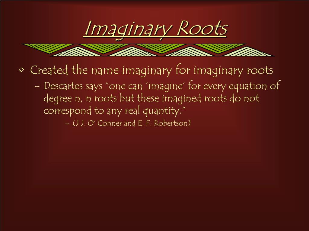 Imaginary Roots