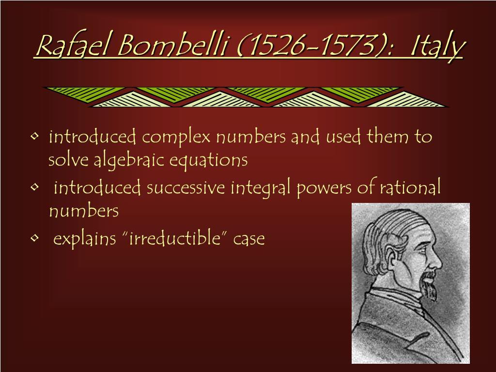 Rafael Bombelli (1526-1573):  Italy