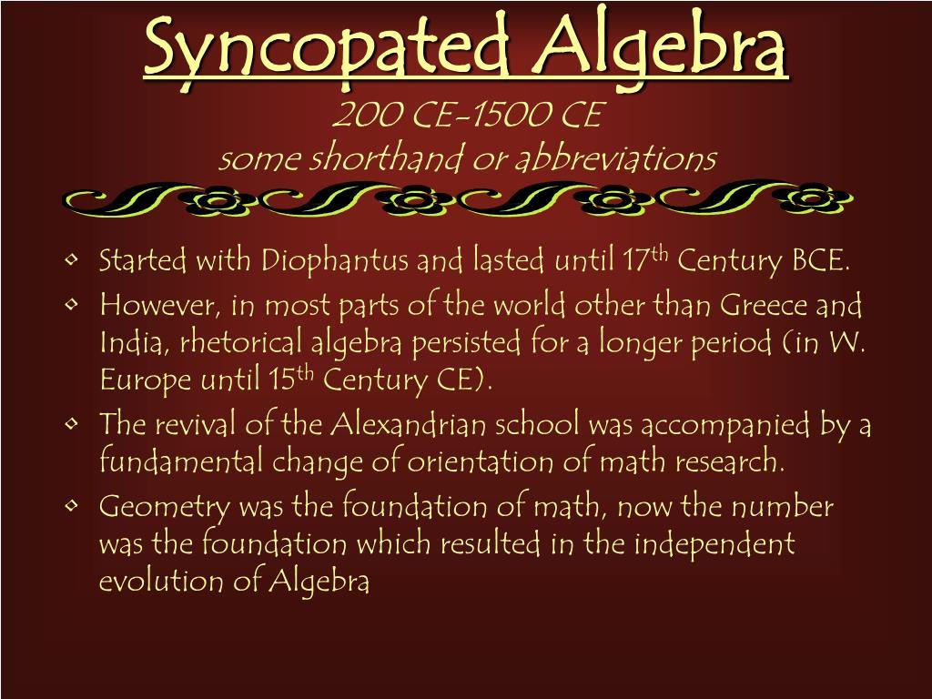 Syncopated Algebra