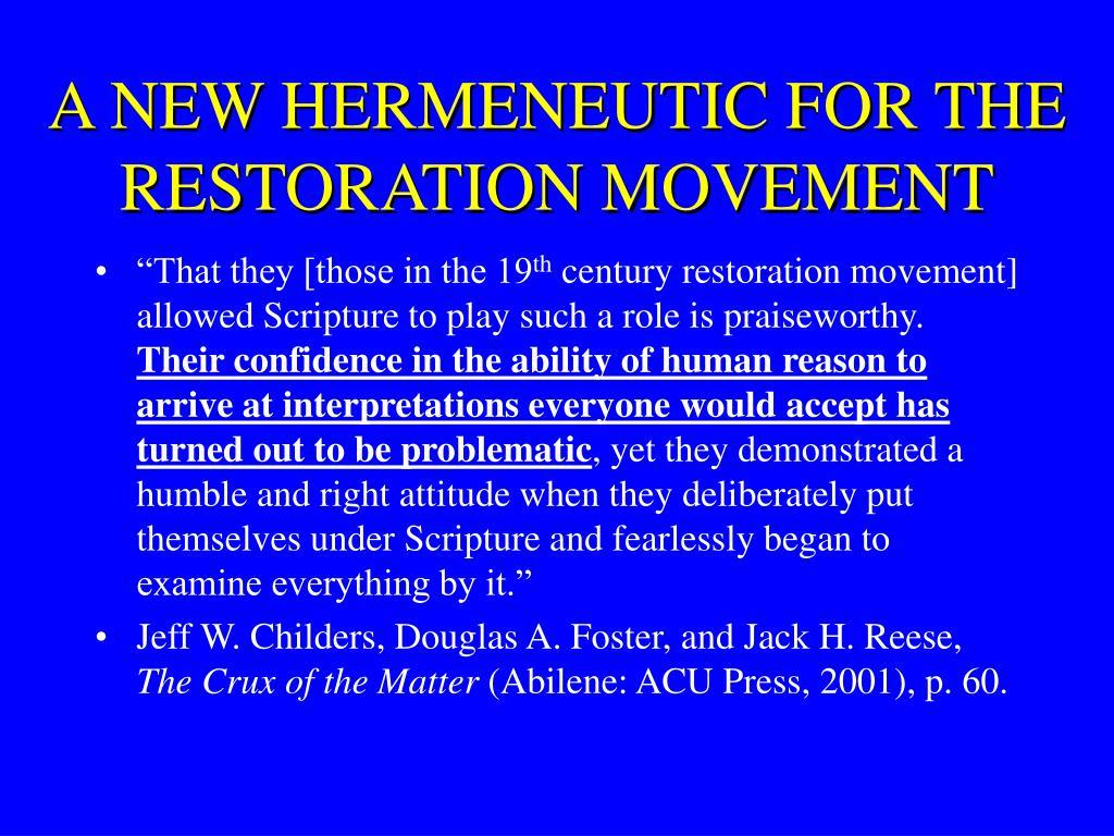 A NEW HERMENEUTIC FOR THE RESTORATION MOVEMENT