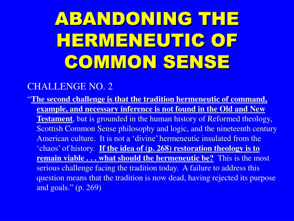 ABANDONING THE HERMENEUTIC OF COMMON SENSE