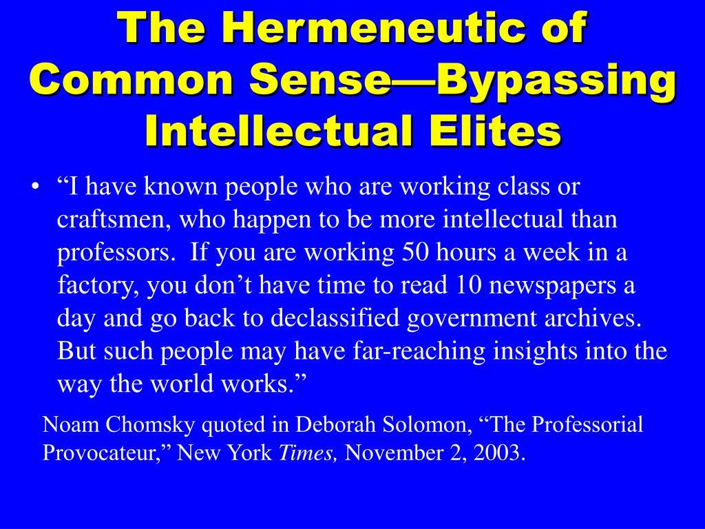 The Hermeneutic of Common Sense—Bypassing Intellectual Elites