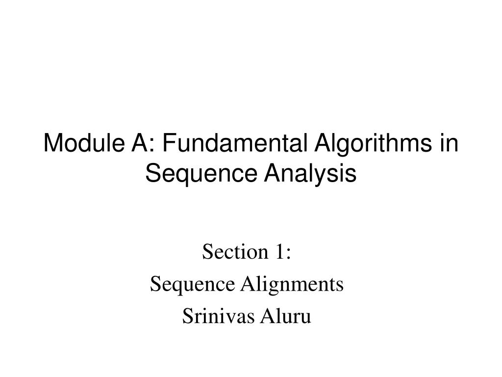 module a fundamental algorithms in sequence analysis l.