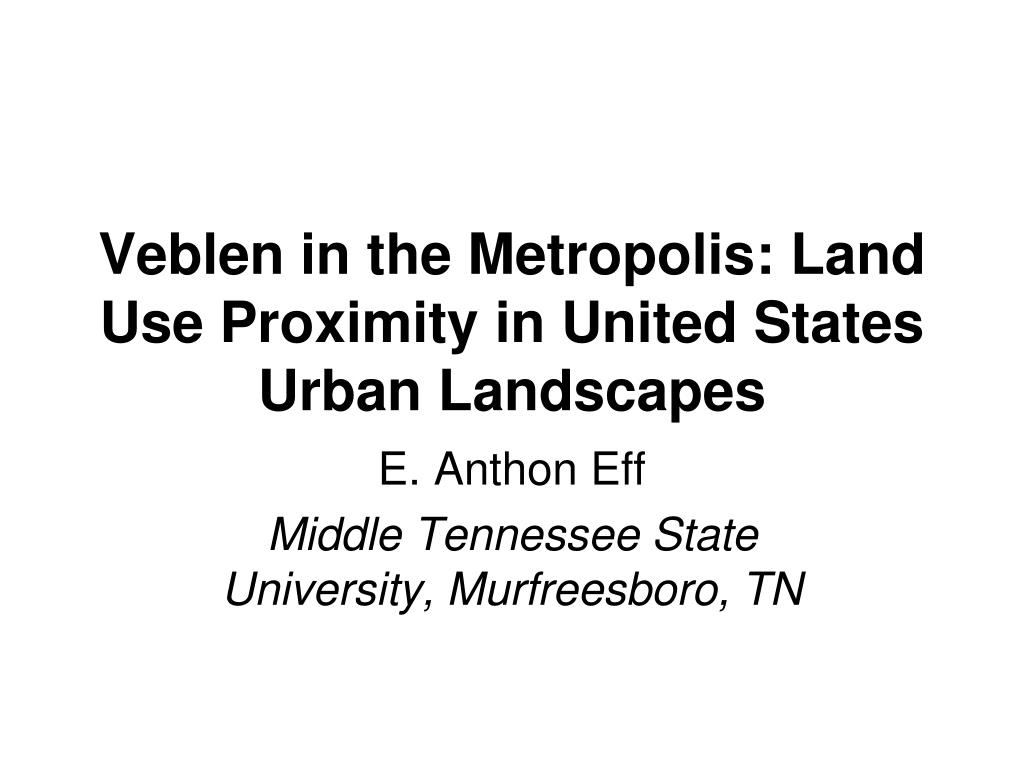 veblen in the metropolis land use proximity in united states urban landscapes l.