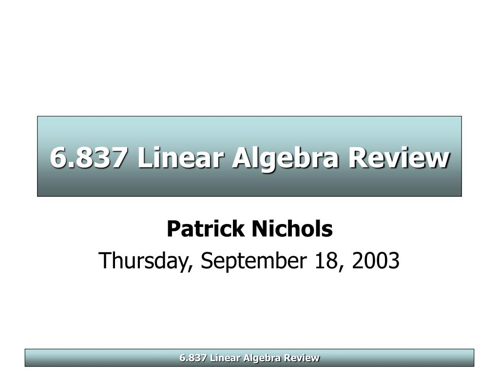 6 837 linear algebra review l.