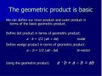 the geometric product is basic