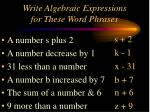 write algebraic expressions for these word phrases10