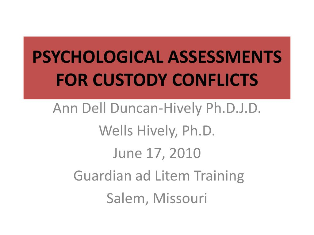 psychological assessments for custody conflicts l.