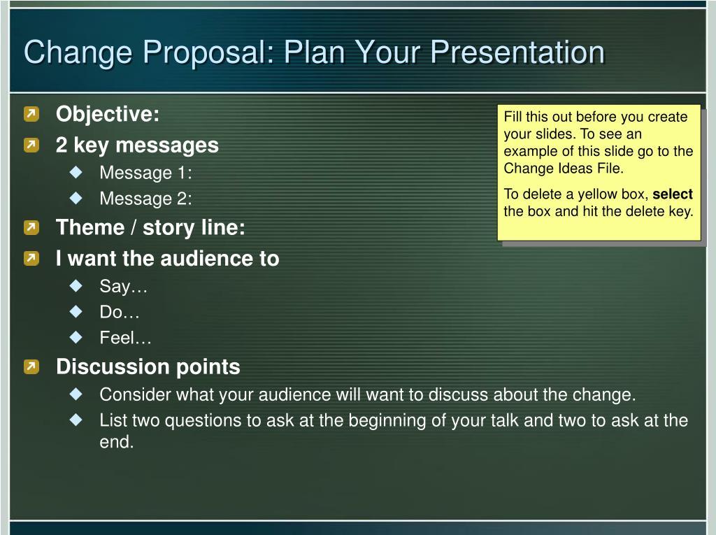 Change Proposal: Plan Your Presentation