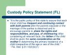 custody policy statement fl
