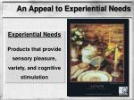 an appeal to experiential needs