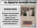 an appeal to symbolic needs