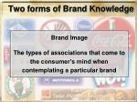 two forms of brand knowledge18