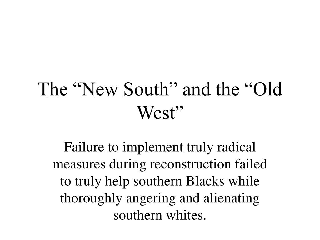 "The ""New South"" and the ""Old West"""
