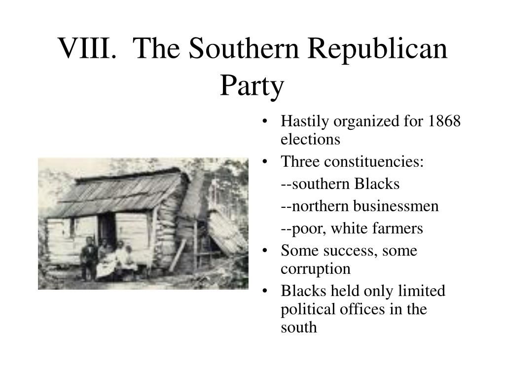 VIII.  The Southern Republican Party