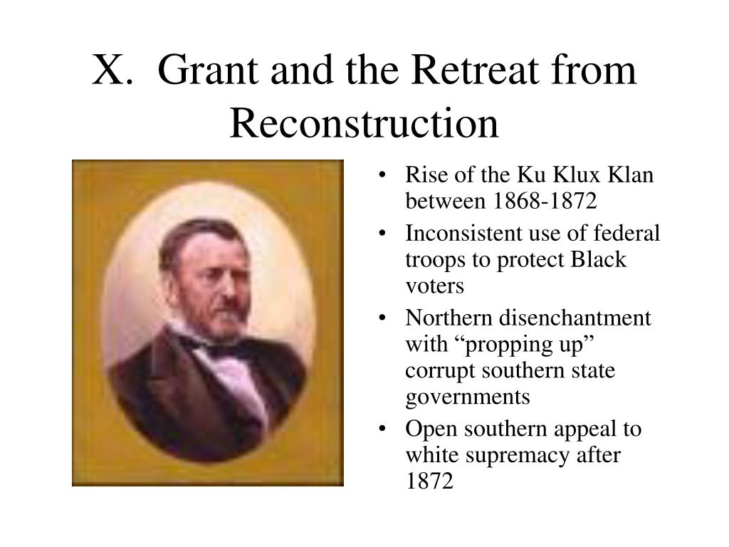 X.  Grant and the Retreat from Reconstruction