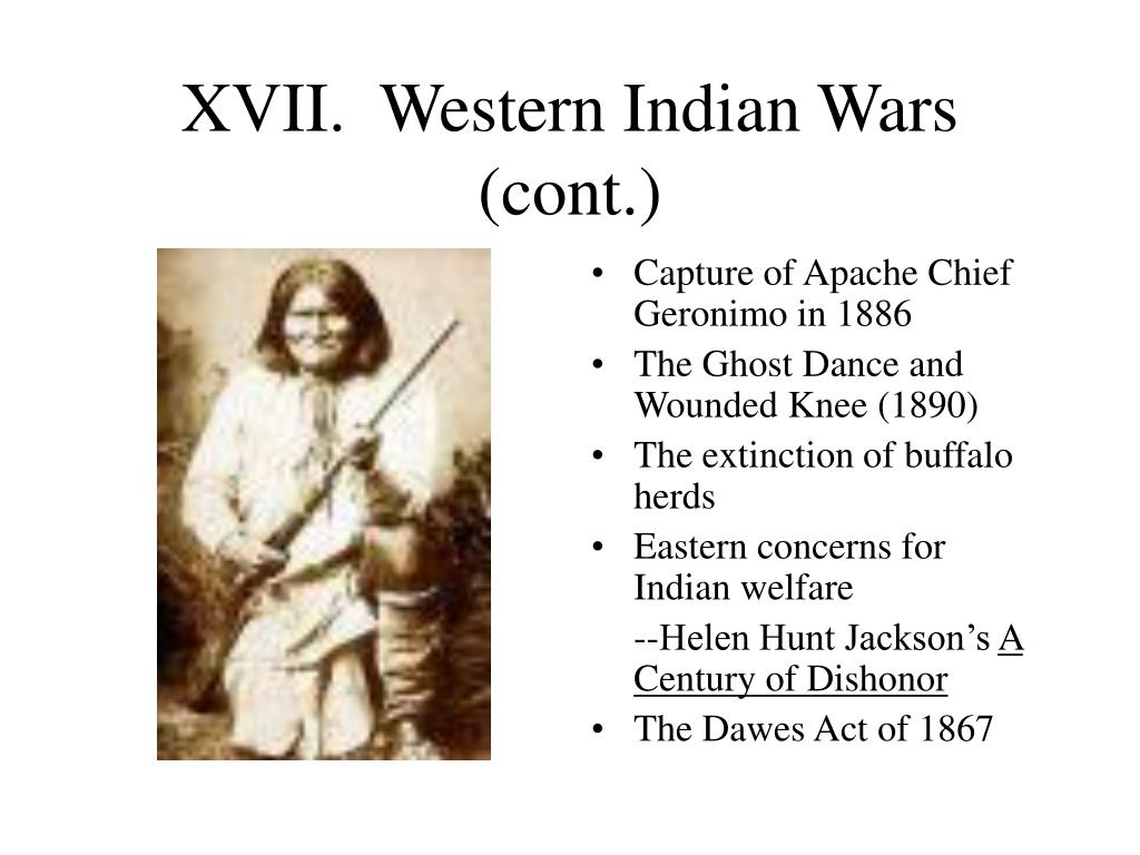 XVII.  Western Indian Wars (cont.)